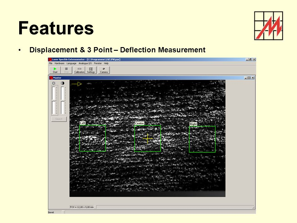 Features Features Displacement & 3 Point – Deflection Measurement