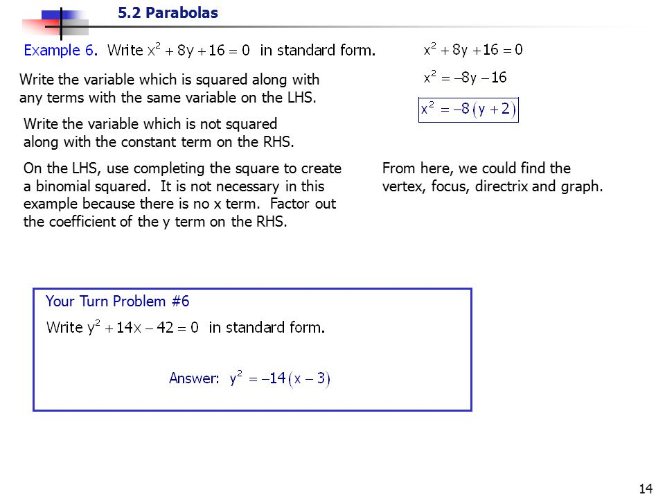 Write the variable which is squared along with any terms with the same variable on the LHS.