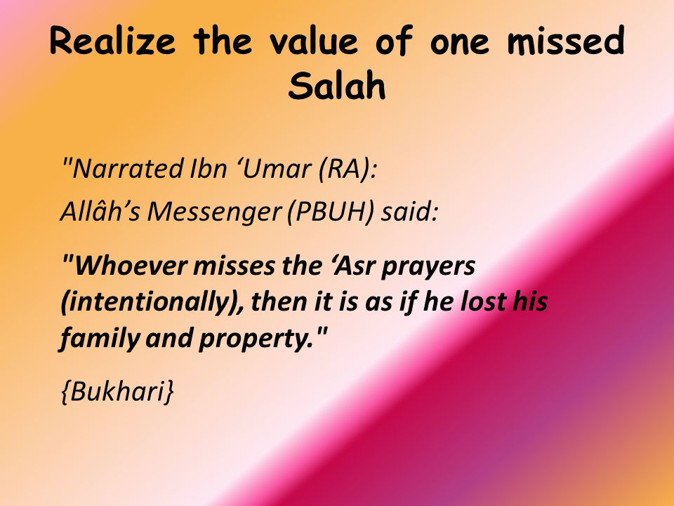 Realize the value of one missed Salah