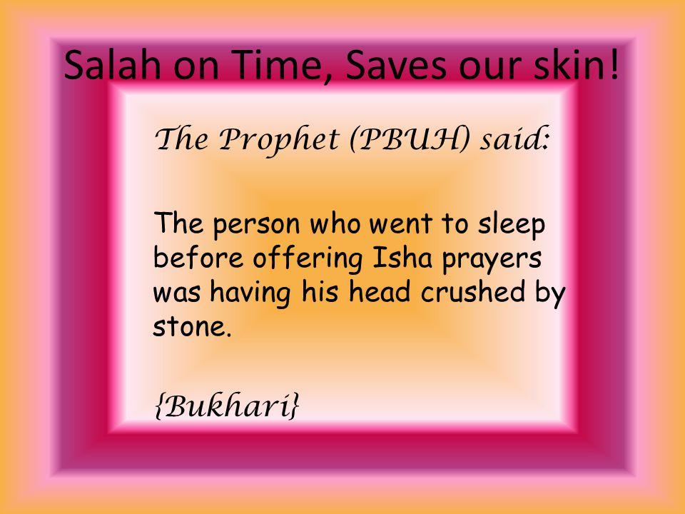 Salah on Time, Saves our skin!