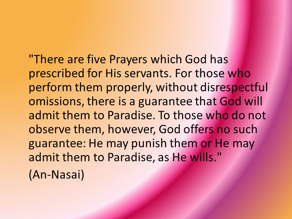 There are five Prayers which God has prescribed for His servants