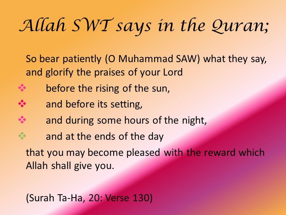 Allah SWT says in the Quran;