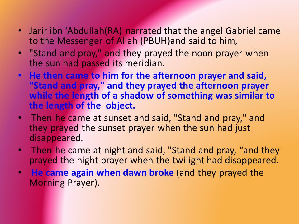 Jarir ibn Abdullah(RA) narrated that the angel Gabriel came to the Messenger of Allah (PBUH)and said to him,