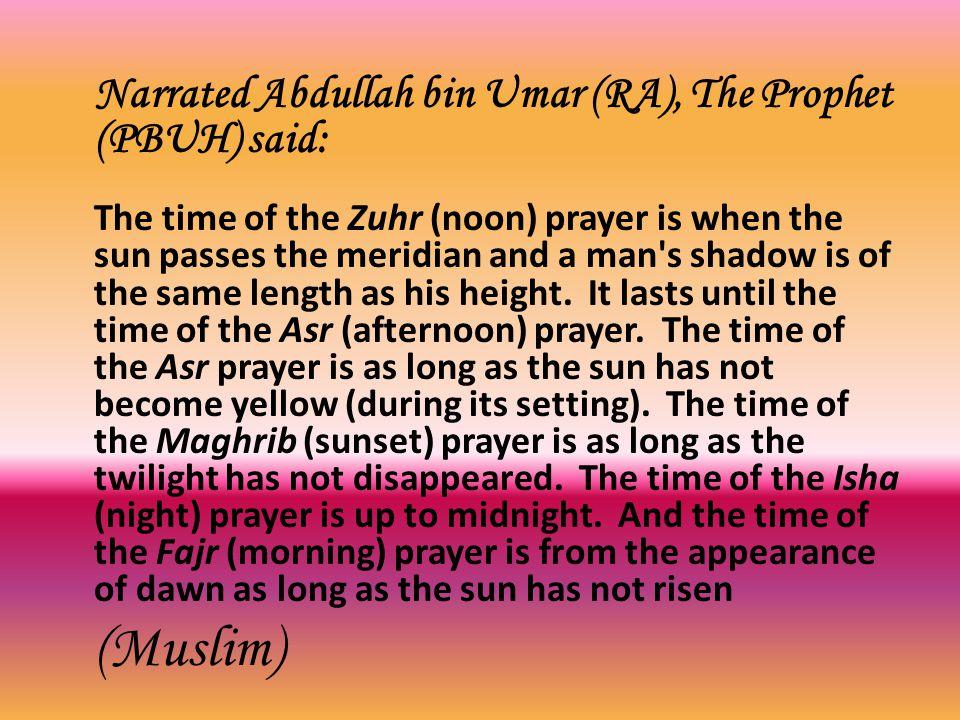 Narrated Abdullah bin Umar (RA), The Prophet (PBUH) said: