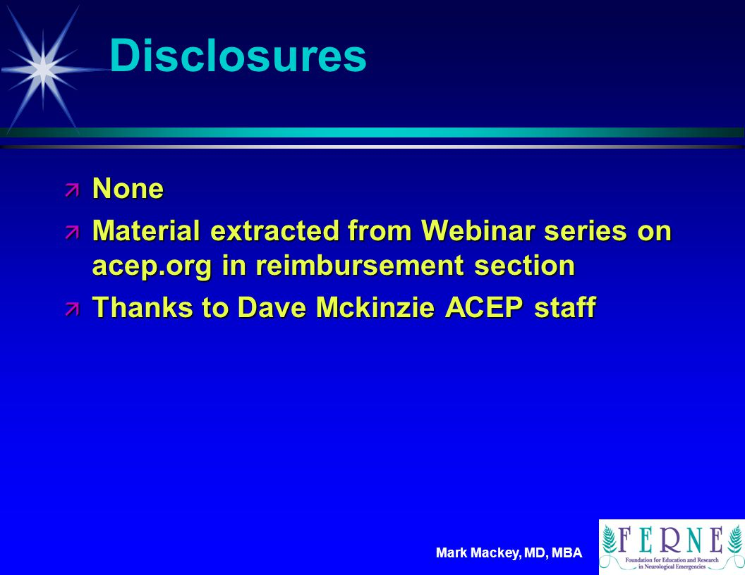 Disclosures None. Material extracted from Webinar series on acep.org in reimbursement section.