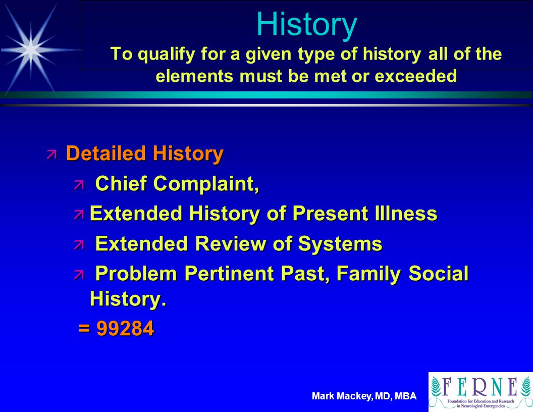 History To qualify for a given type of history all of the elements must be met or exceeded