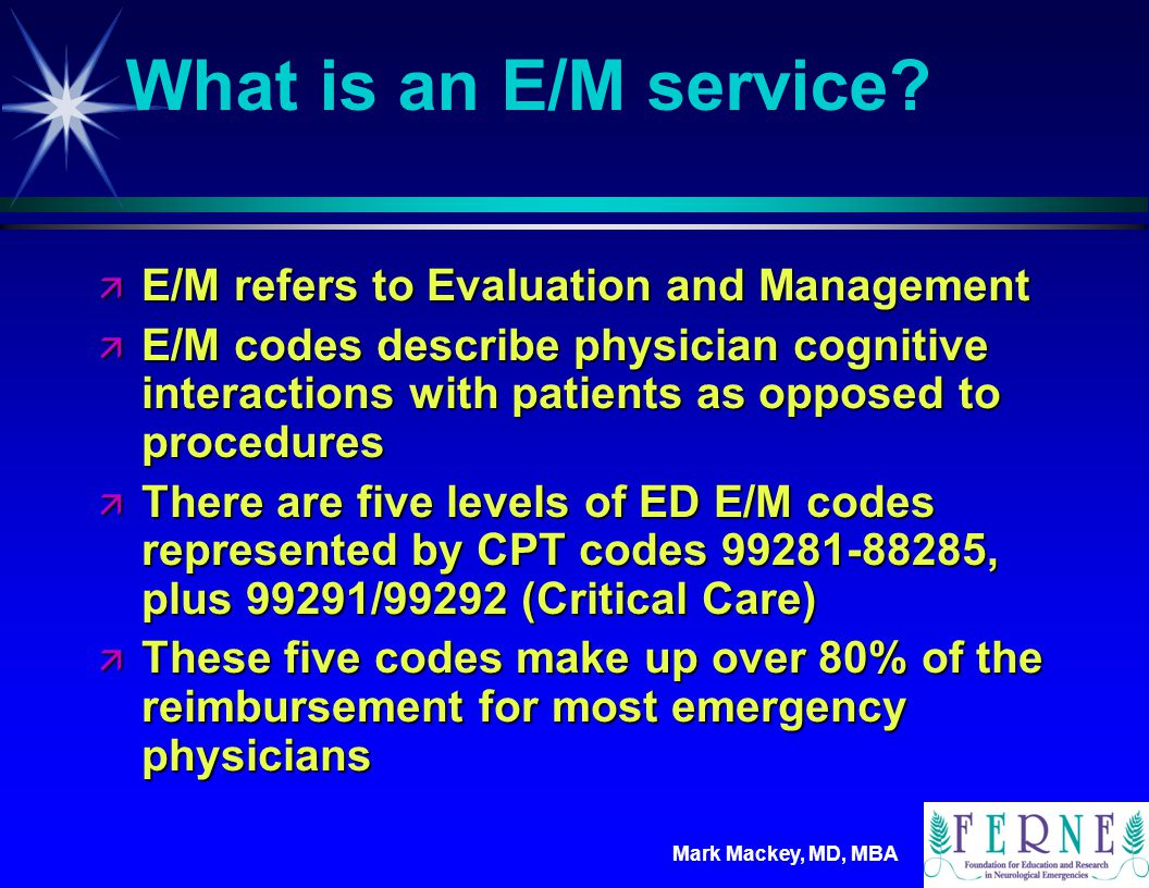 What is an E/M service E/M refers to Evaluation and Management