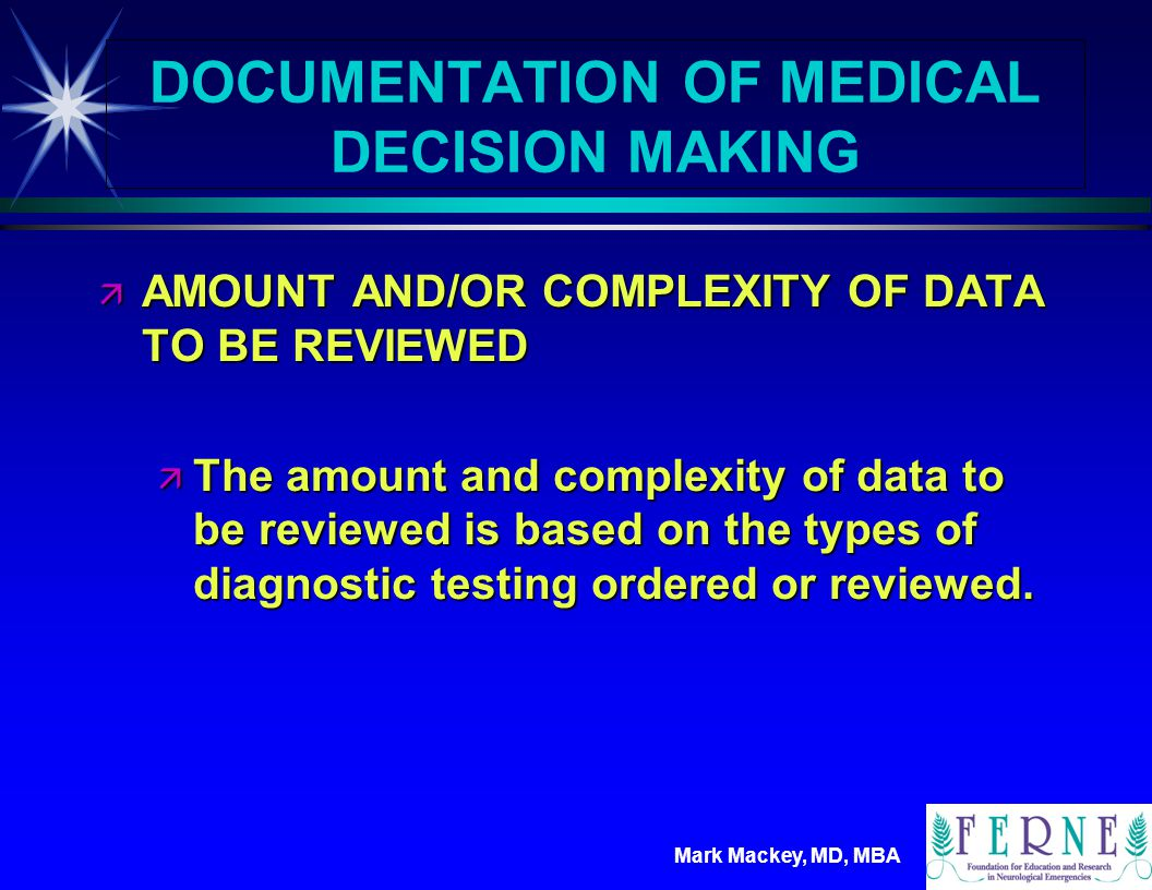 DOCUMENTATION OF MEDICAL DECISION MAKING