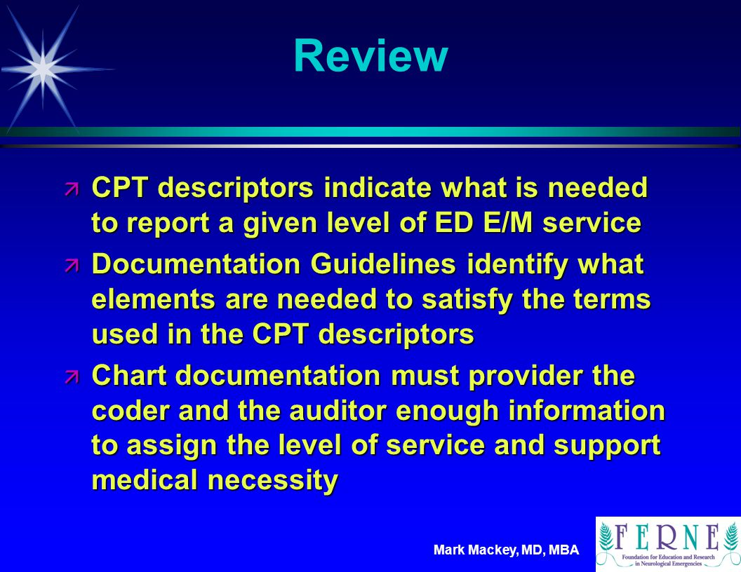 Review CPT descriptors indicate what is needed to report a given level of ED E/M service.