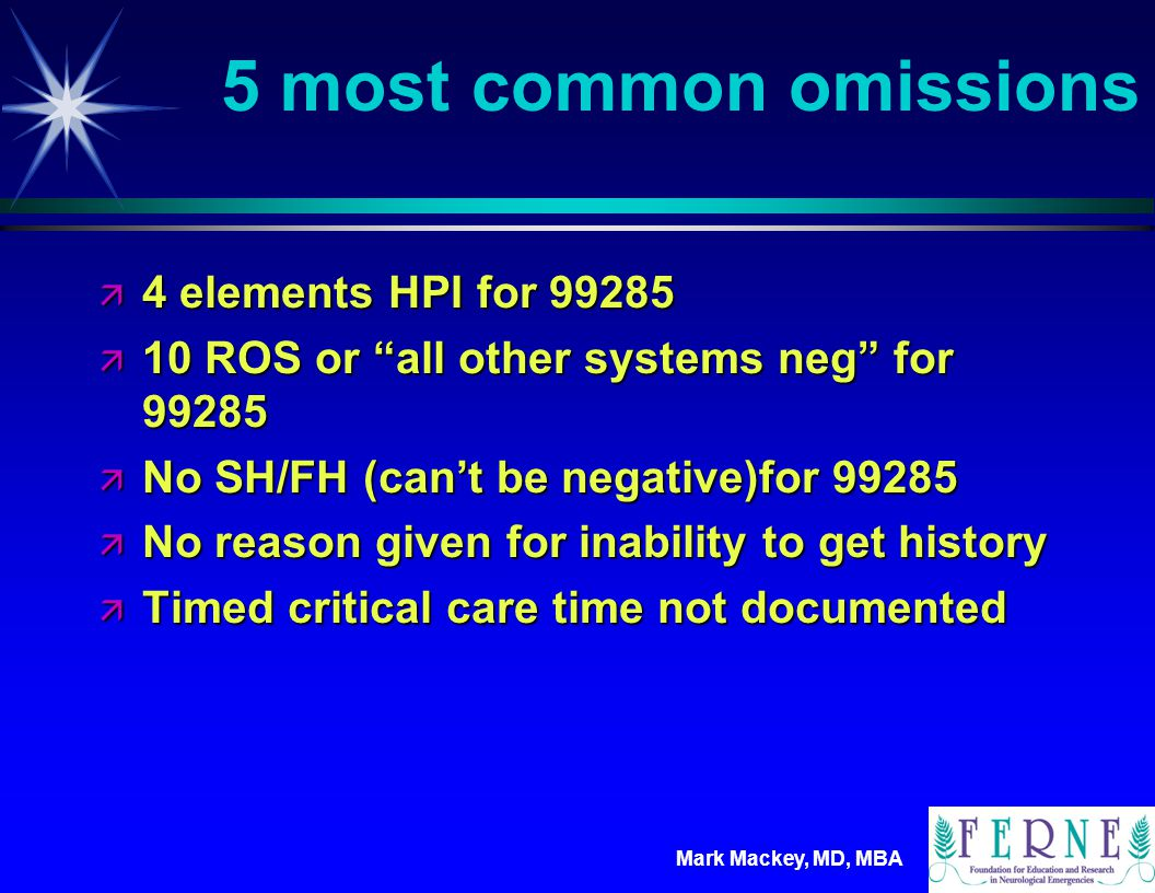 5 most common omissions 4 elements HPI for 99285