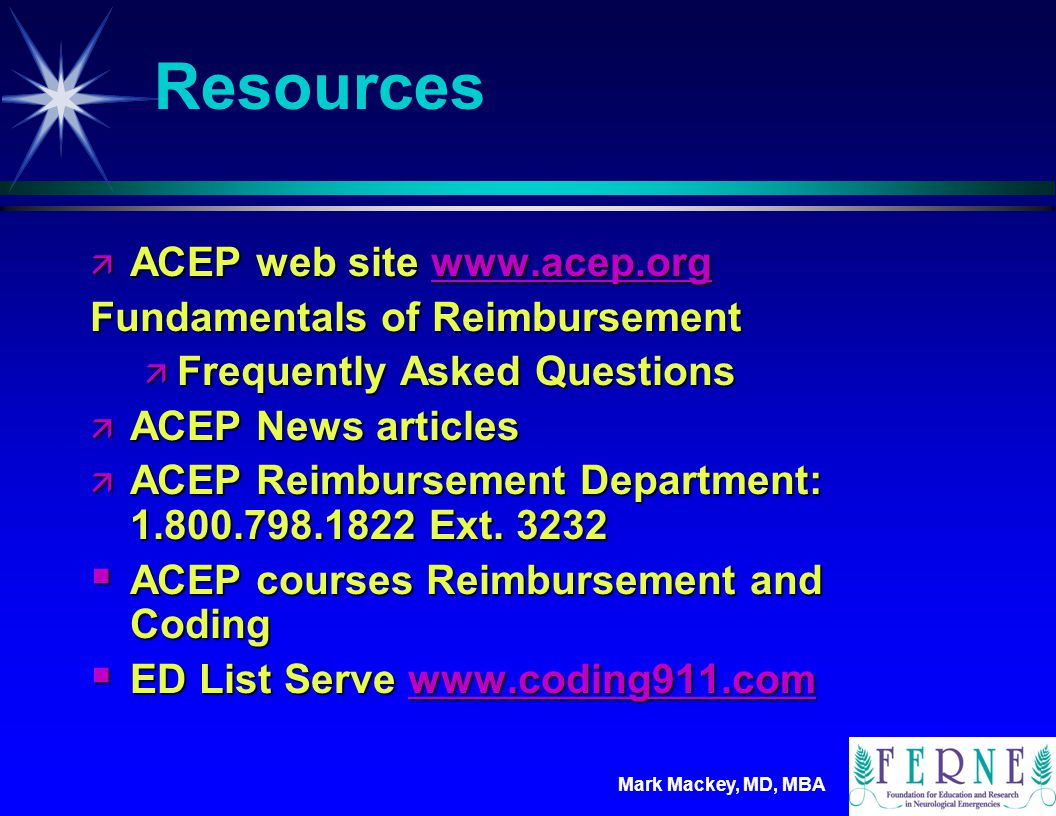Resources ACEP web site www.acep.org Fundamentals of Reimbursement