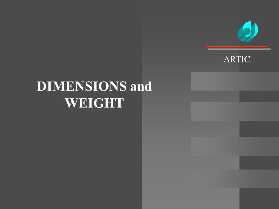 ARTIC DIMENSIONS and WEIGHT