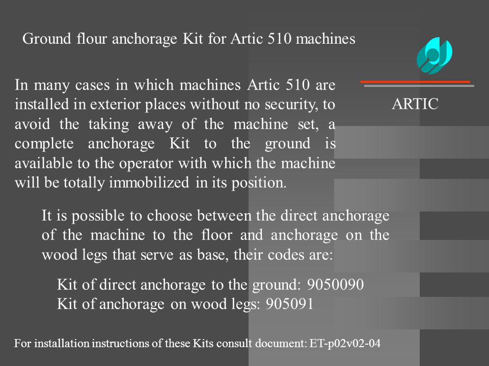 Ground flour anchorage Kit for Artic 510 machines