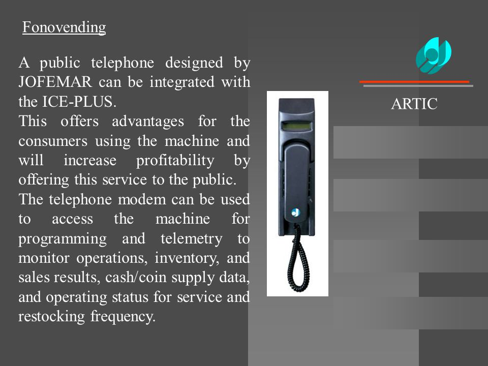 Fonovending ARTIC. A public telephone designed by JOFEMAR can be integrated with the ICE-PLUS.
