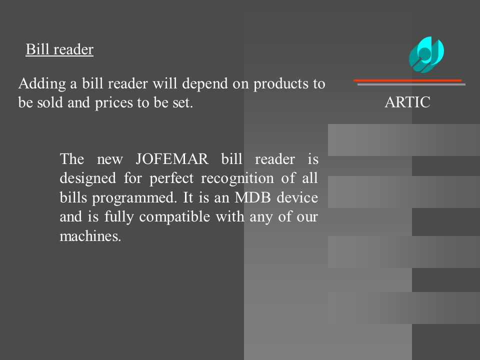 Bill reader ARTIC. Adding a bill reader will depend on products to be sold and prices to be set.