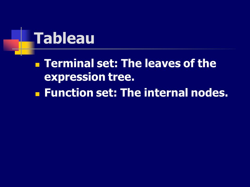 Tableau Terminal set: The leaves of the expression tree.