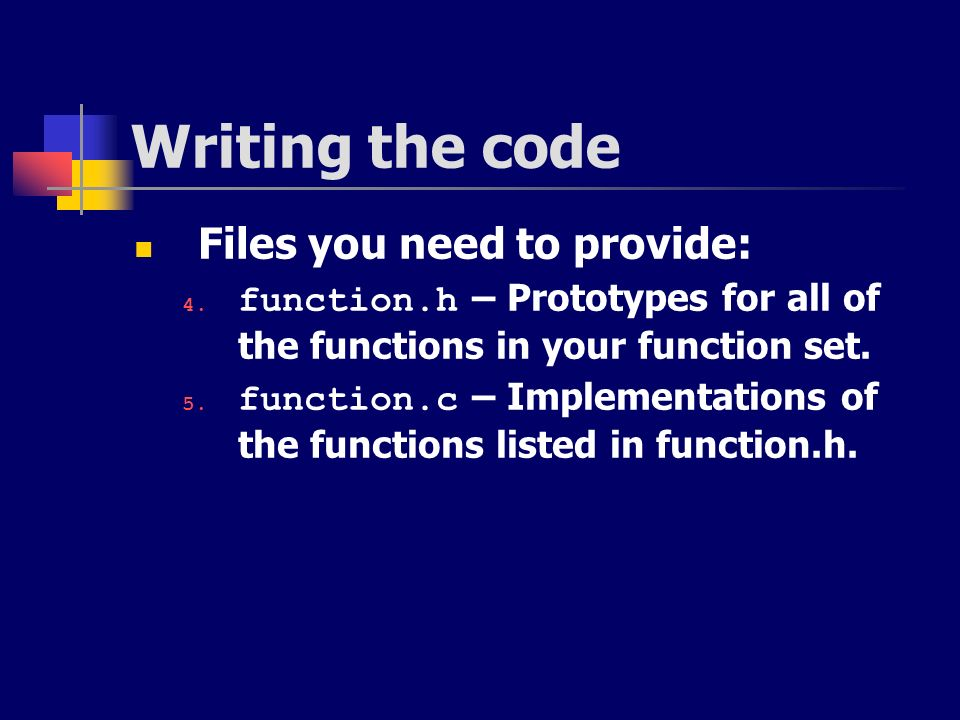 Writing the code Files you need to provide: