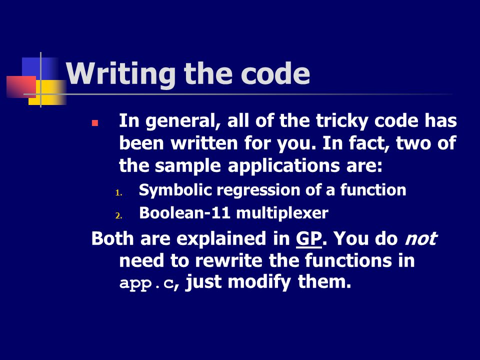 Writing the code In general, all of the tricky code has been written for you. In fact, two of the sample applications are: