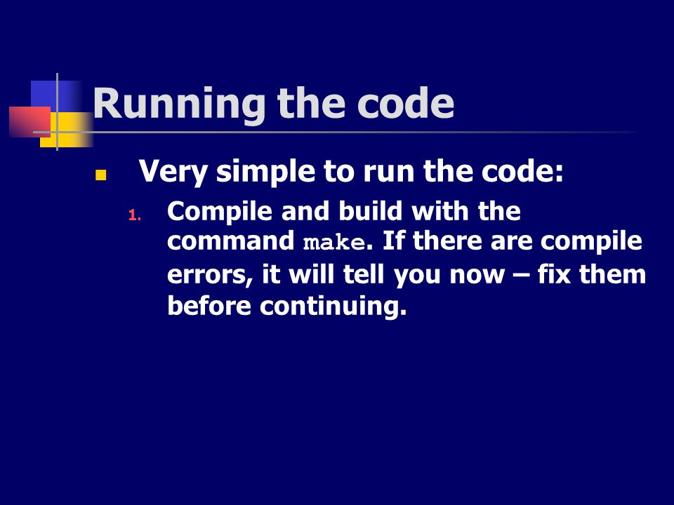 Running the code Very simple to run the code: