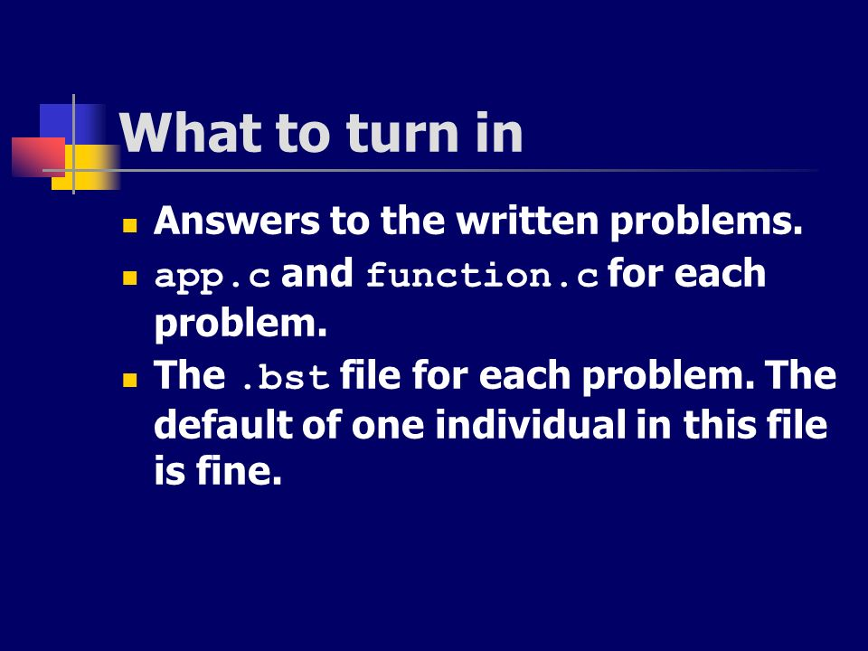 What to turn in Answers to the written problems.
