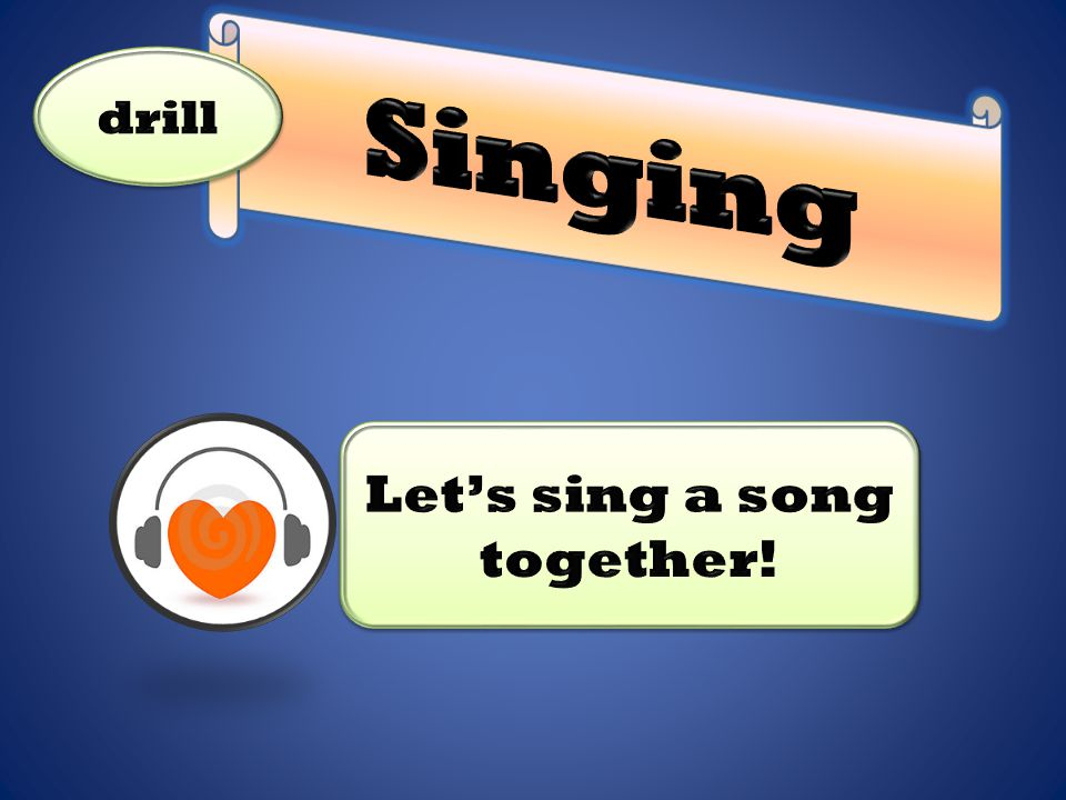 Singing drill Let's sing a song together!