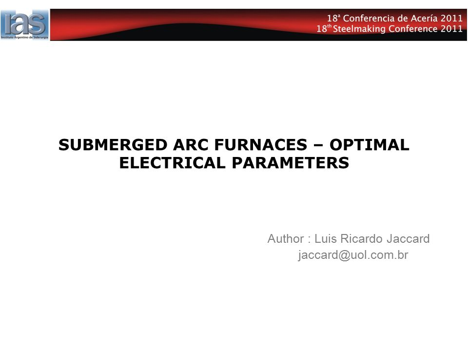 SUBMERGED ARC FURNACES – OPTIMAL ELECTRICAL PARAMETERS