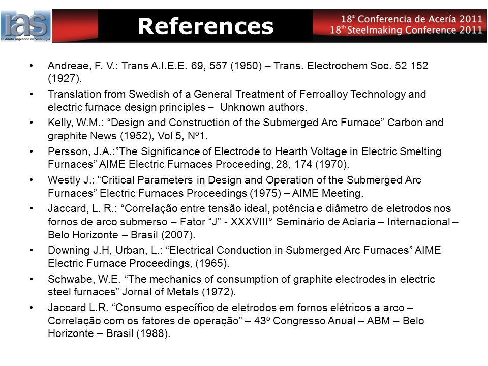 References Andreae, F. V.: Trans A.I.E.E. 69, 557 (1950) – Trans. Electrochem Soc. 52 152 (1927).