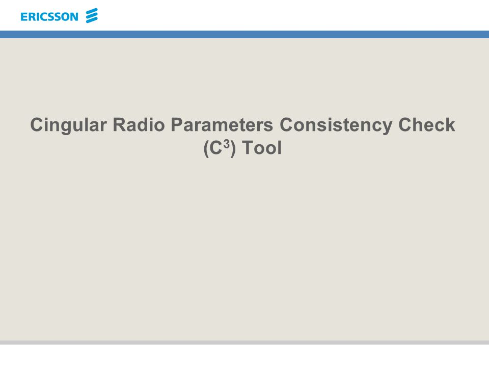 Cingular Radio Parameters Consistency Check (C3) Tool