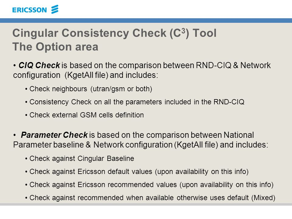 Cingular Consistency Check (C3) Tool The Option area