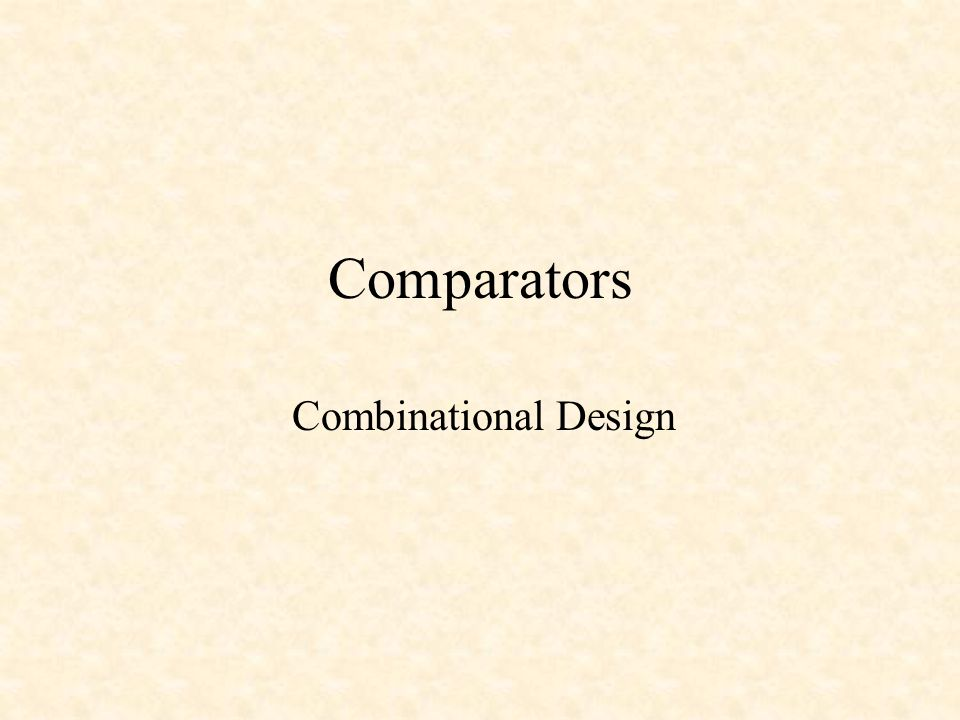 Comparators Combinational Design