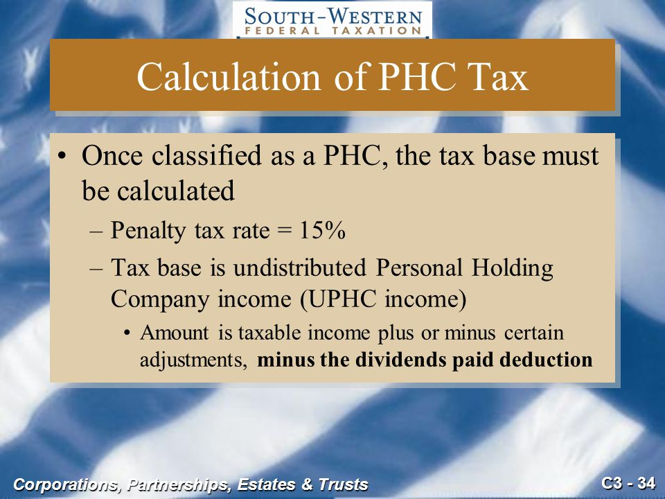 Calculation of PHC Tax Once classified as a PHC, the tax base must be calculated. Penalty tax rate = 15%