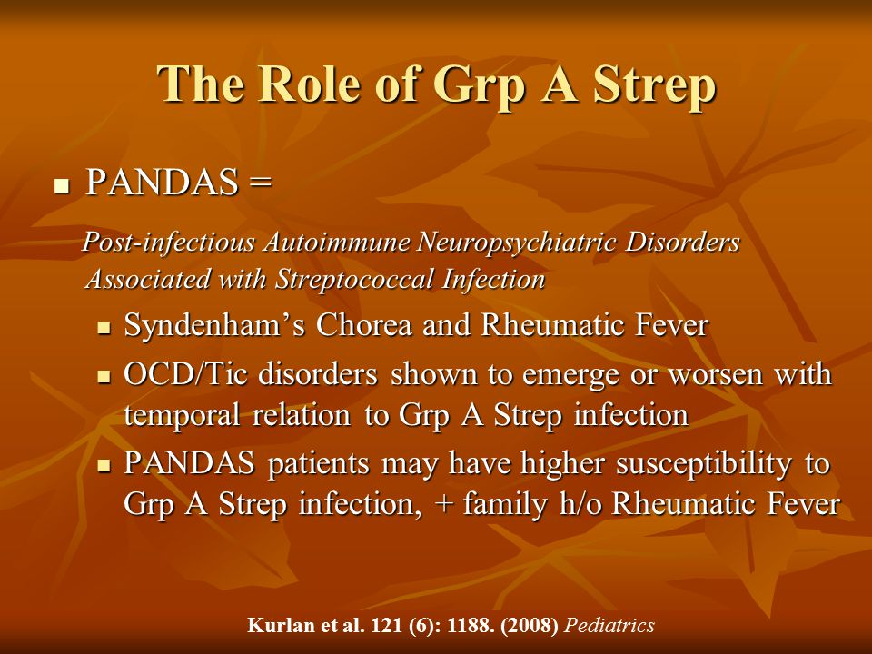 The Role of Grp A Strep PANDAS =