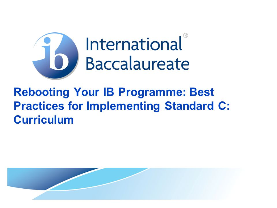 Rebooting Your IB Programme: Best Practices for Implementing Standard C: Curriculum