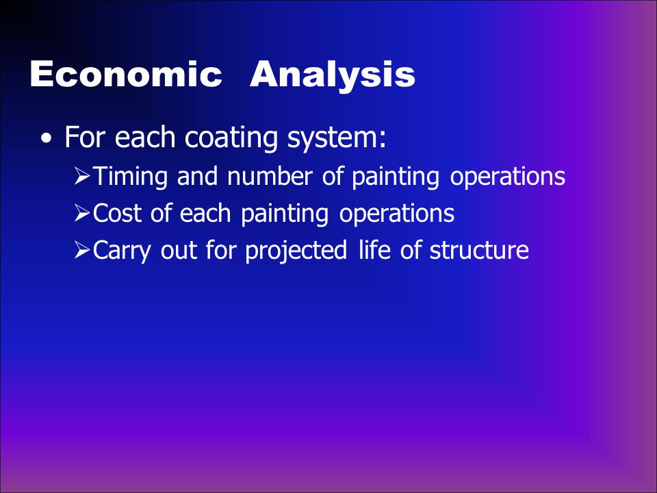 Economic Analysis For each coating system: