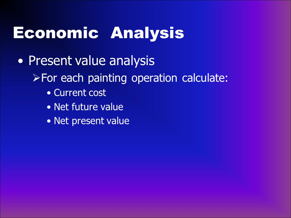 Economic Analysis Present value analysis