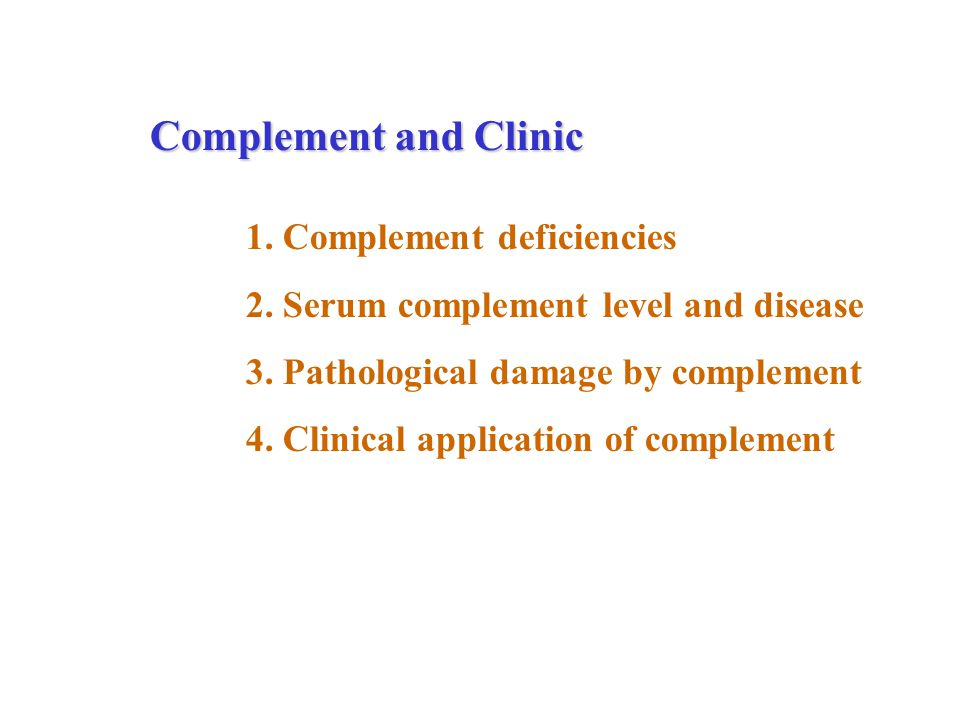 Complement and Clinic 1. Complement deficiencies