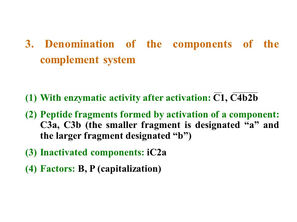 3. Denomination of the components of the complement system