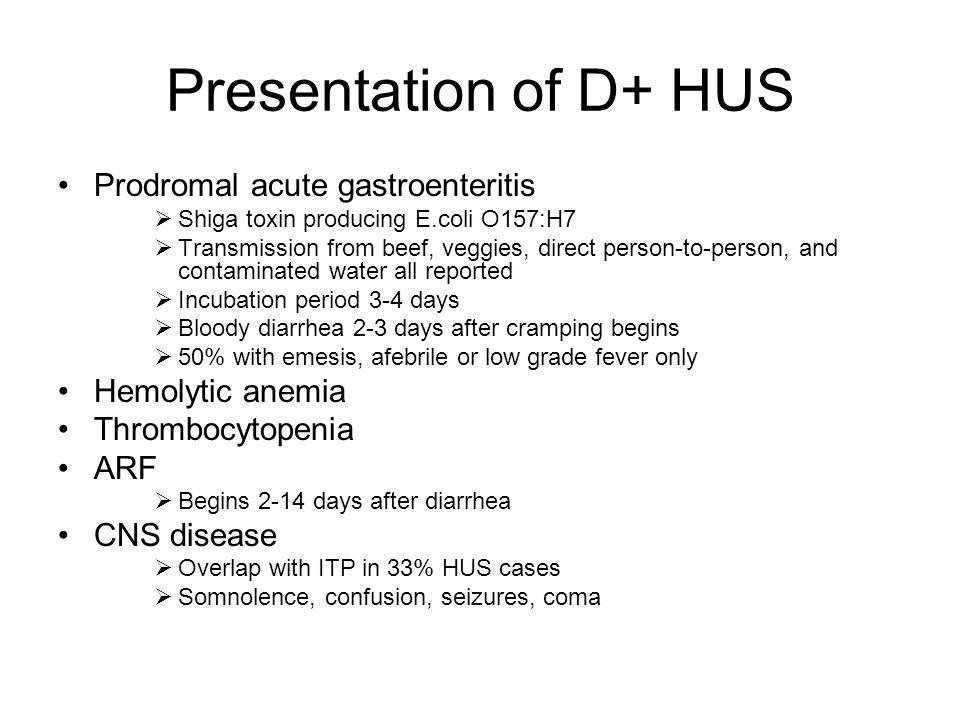 Presentation of D+ HUS Prodromal acute gastroenteritis