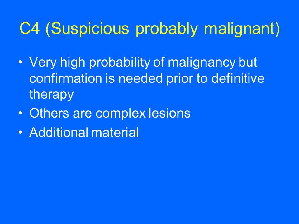 C4 (Suspicious probably malignant)