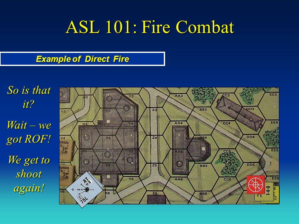 ASL 101: Fire Combat So is that it Wait – we got ROF!