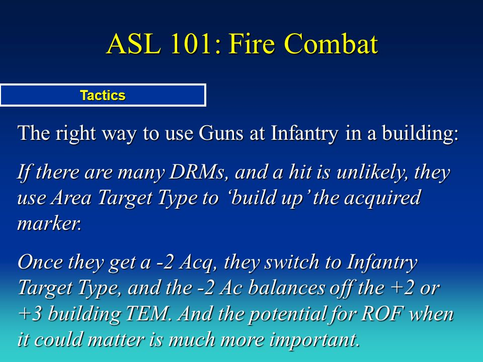 ASL 101: Fire Combat Tactics. The right way to use Guns at Infantry in a building: