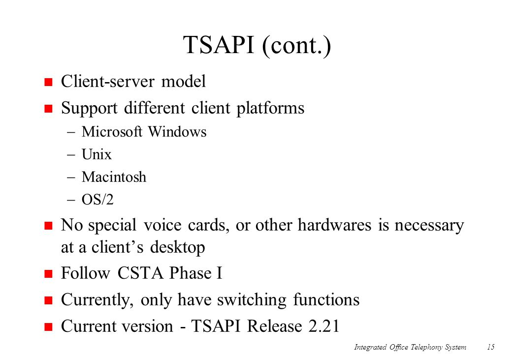 TSAPI (cont.) Client-server model Support different client platforms