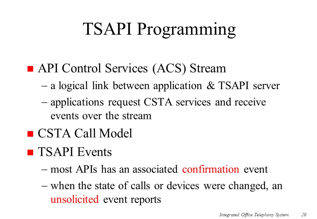 TSAPI Programming API Control Services (ACS) Stream CSTA Call Model
