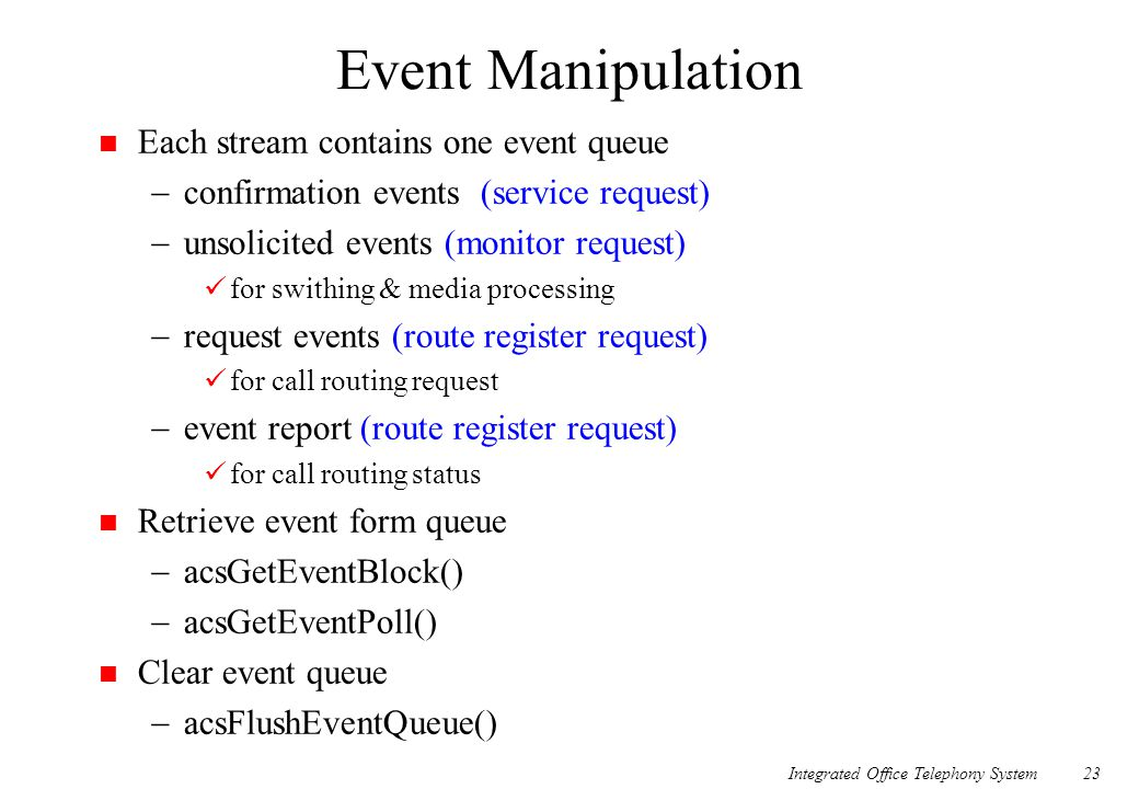 Event Manipulation Each stream contains one event queue