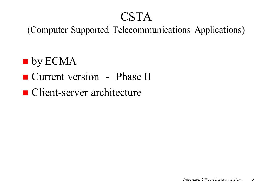 CSTA (Computer Supported Telecommunications Applications)