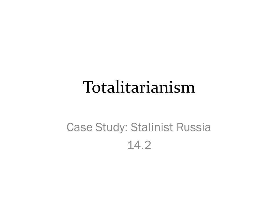 Case Study: Stalinist Russia 14.2