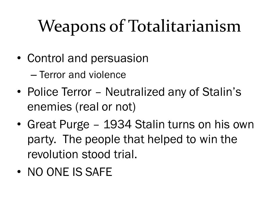 Weapons of Totalitarianism