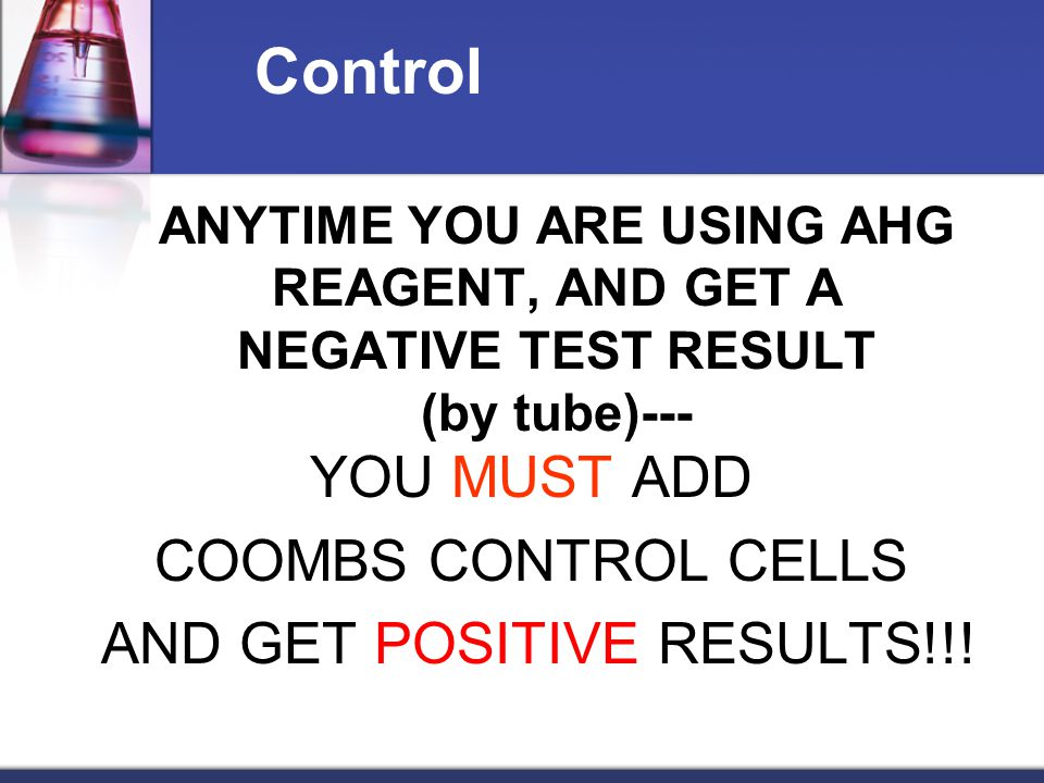 YOU MUST ADD COOMBS CONTROL CELLS AND GET POSITIVE RESULTS!!!