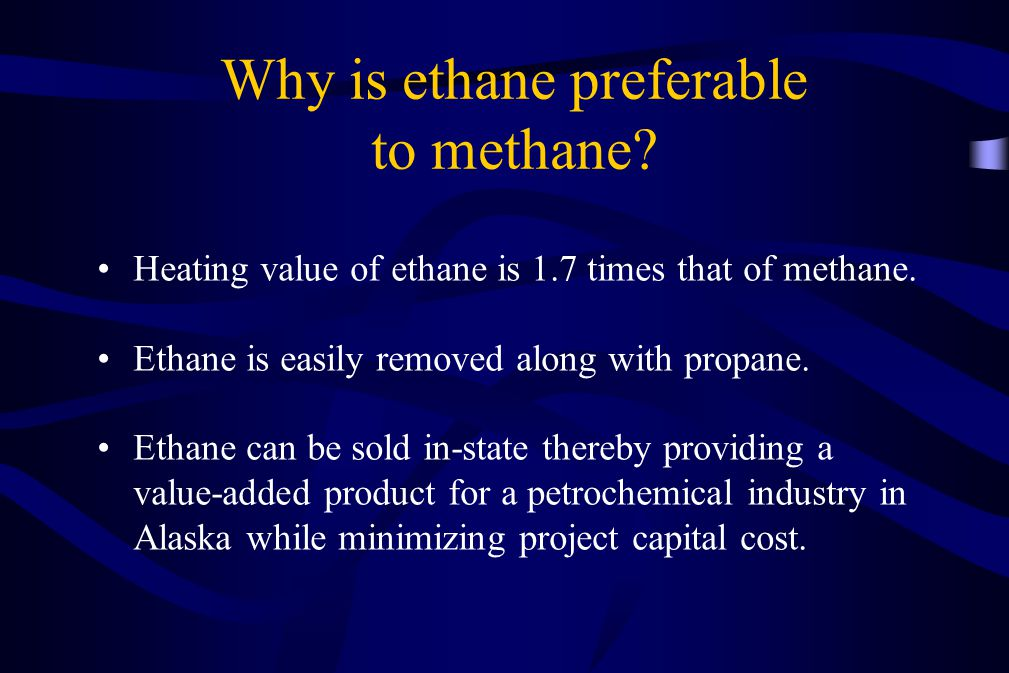 Why is ethane preferable to methane