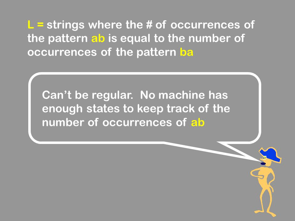 L = strings where the # of occurrences of the pattern ab is equal to the number of occurrences of the pattern ba